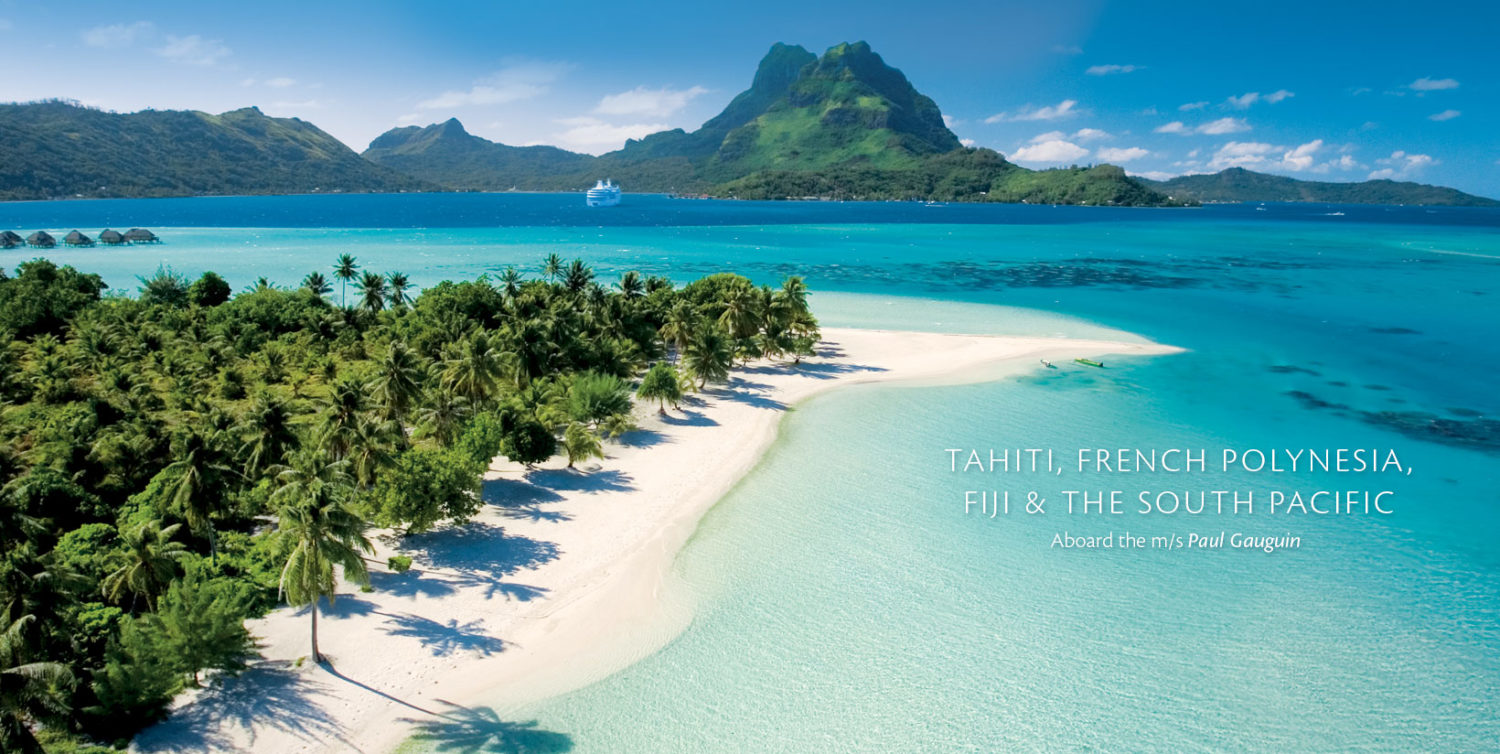 2017 Cruises Unveiled For Tahiti French Polynesia Fiji And The South Pacific
