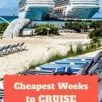 cheapest weeks to cruise