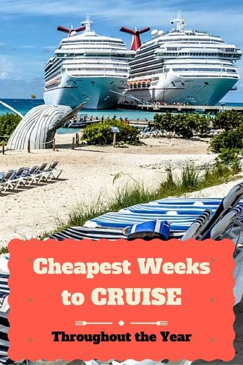 Cheapest Weeks Of The Year To Take A Cruise - Cheapest cruise line