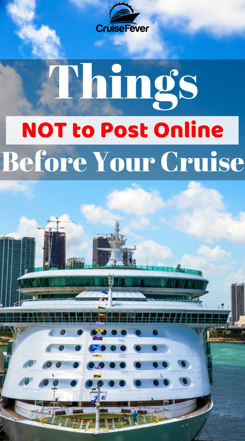 There are a few things you should never post online before or during your cruise.  You are so excited about your #cruise vacation, but don't make these mistakes about posting this certain information to the world.  Comments are welcome. #cruisefever #cruisesafety #vacation #security #cruise