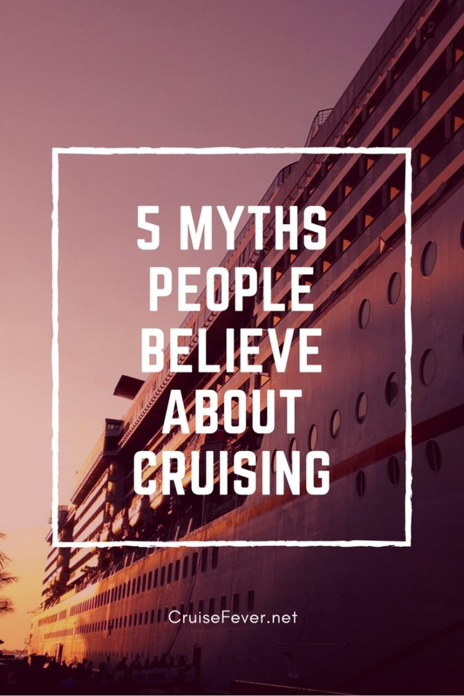 Does anyone you know believe these myths about cruising?  We're here to clear up any confusion and any misunderstandings some might have about going on a cruise vacation.  Check out these myths as we set the record straight.  #cruisefever #cruise #cruisemyths #cruisetravel #cruisetruth #cruisevacation
