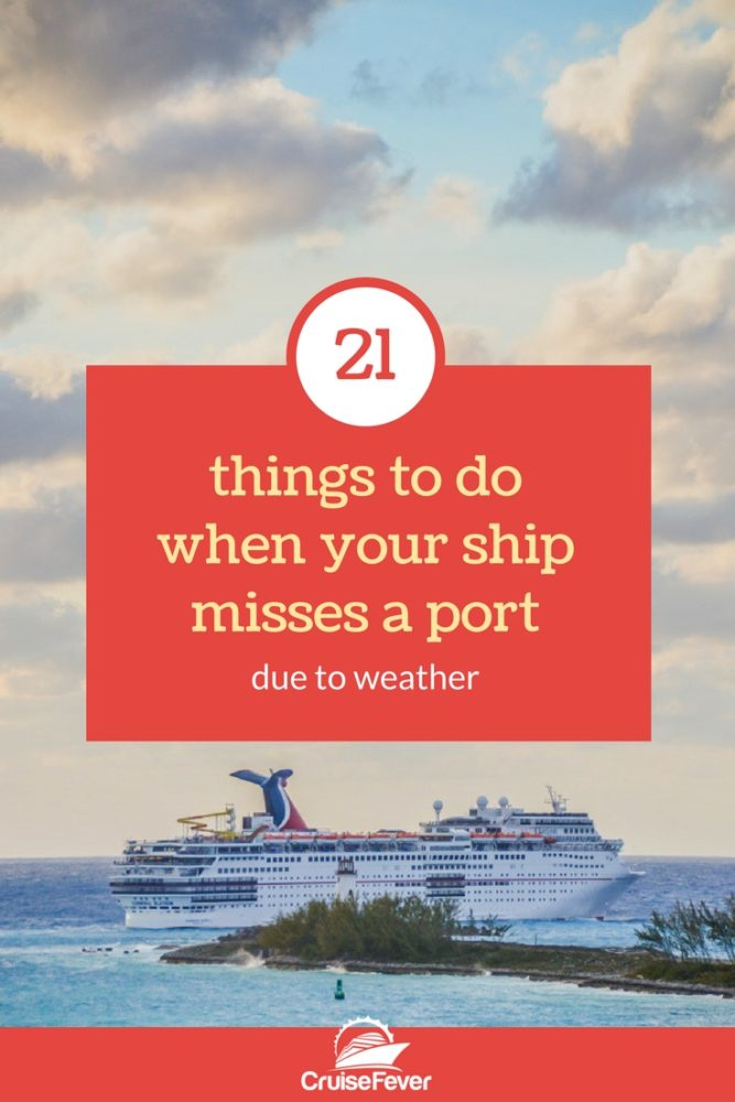 Sometimes it happens.  Your cruise ship will skip a port because of bad weather.  But look at the bright side.  You're on a cruise ship and there at least 21 things you can be doing all day.  Check them out here.  #cruise #port #cruisefever #vacation #travel #cruisetips #advice