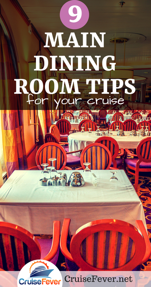9 main dining room tips for your next cruise.  Some of the best food I ever had was on a cruise ship.  Here are some pointers to know what to order, how to order, when and where to eat, and how to have the most amazing dining experience at sea.  #cruisefever #cruisefood #diningroom #eatingtips