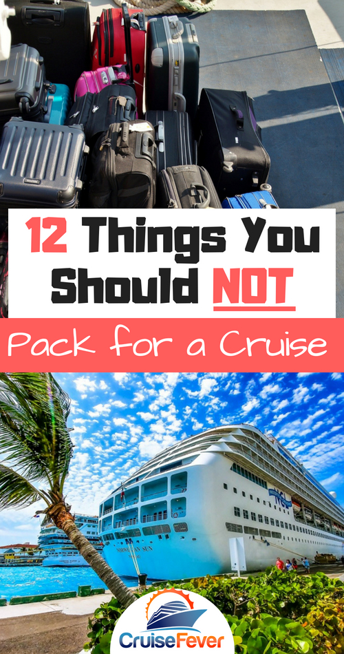 What do you pack on your cruise? A lot of first-time cruisers make the mistake of taking too many things rather than what they actually will need.  Here are some things you should leave at home before you hit the cruise port.  #cruisefever #cruisepacking #whattopack #vacationtravel #cruisetips #cruise