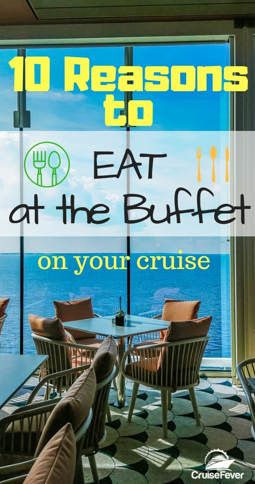 Is the buffet on a cruise underrated?  Here are 10 reasons you should be eating at the buffet.  Let's see if you agree... #cruisefever #cruiseships #cruisedining #cruisebuffet