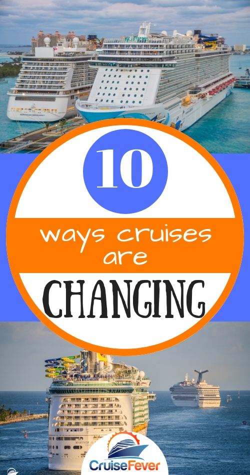 Cruise lines are adapting as they listen to past cruisers.  Changes are being made in the cruise industry making the coming years of cruising much different than the previous.  Here are 10 ways in which cruises are changing... #cruisefever #cruisetravel #cruises #cruise #cruiseships