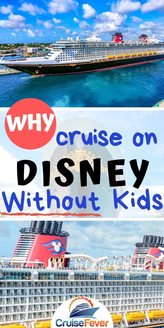Why Going on a Disney Cruise Without Kids is a Great Idea